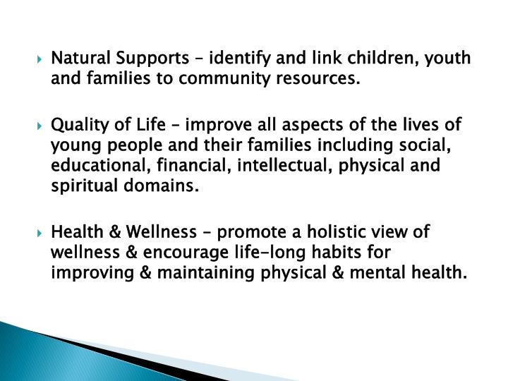 Natural Supports – identify and link children, youth and families to community resources