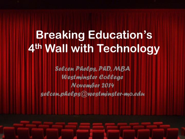 breaking education s 4 th wall with technology n.