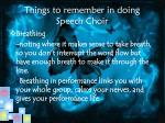 things to remember in doing speech choir