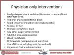 physician only interventions