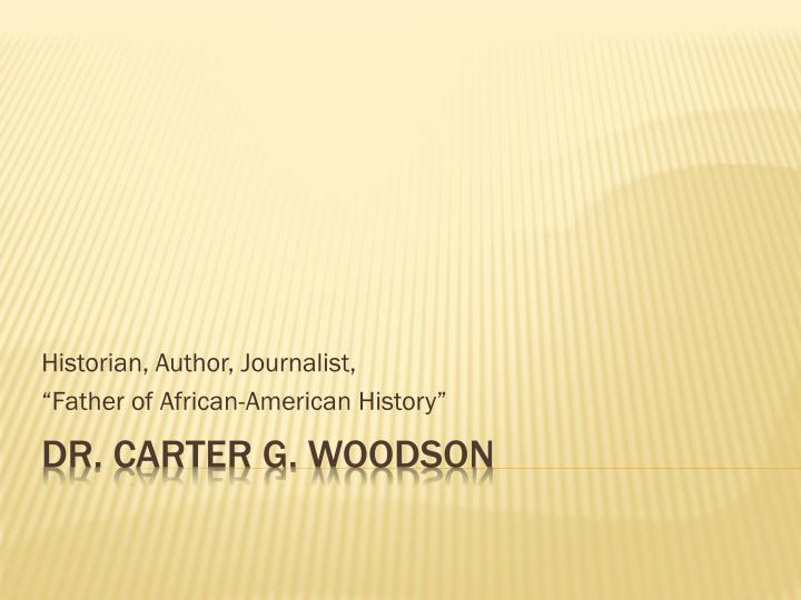 historian author journalist father of african american history