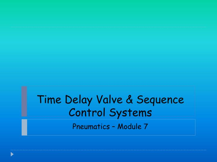 time delay valve sequence control systems n.
