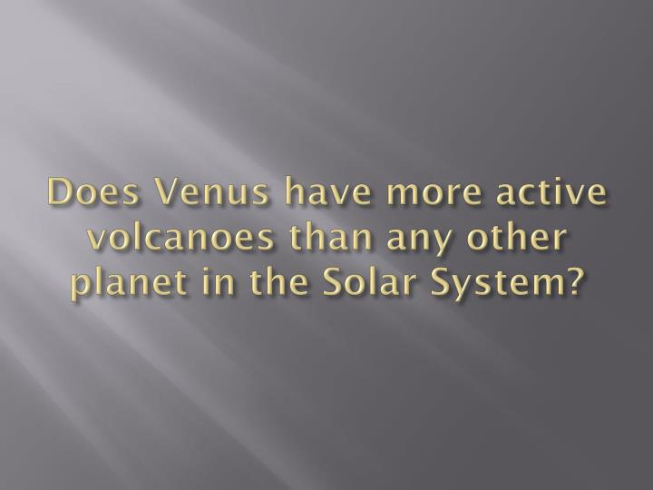 Does Venus have more active volcanoes than any other planet in the Solar System?