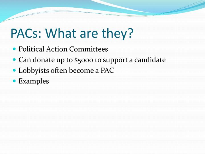 PACs: What are they?