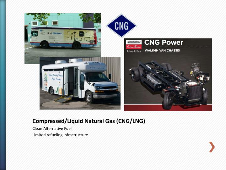 Compressed/Liquid Natural Gas (CNG/LNG)