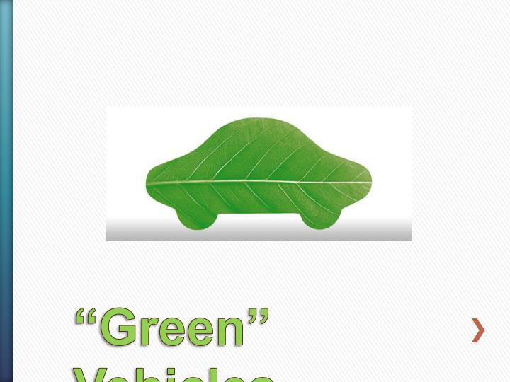 """Green"" Vehicles"