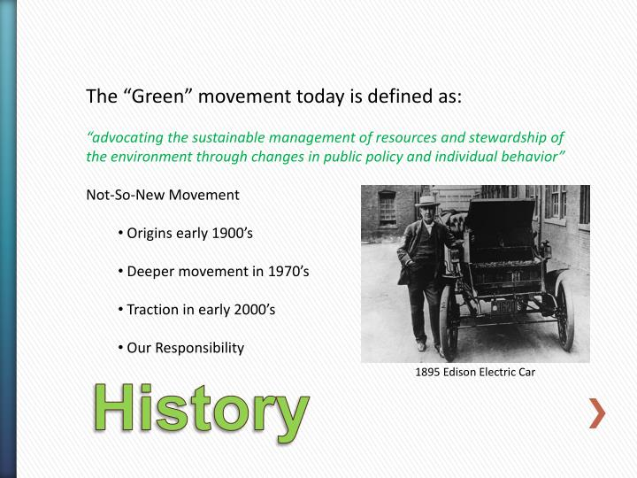"""The """"Green"""" movement today is defined as:"""