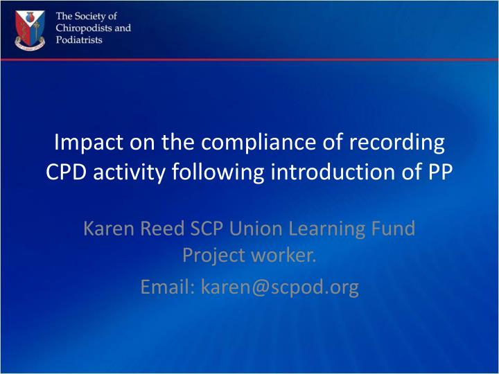 Impact on the compliance of recording cpd activity following introduction of pp