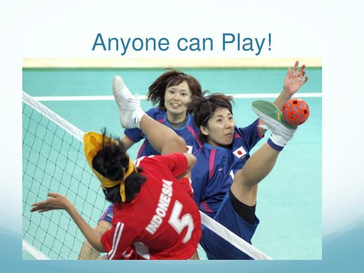 Anyone can Play!