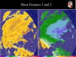 shear features 1 and 2