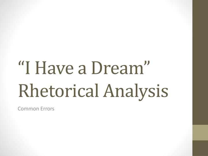 i have a dream analytical essay Throughout time, society will have witnessed many great speakers however, there is one speaker of which no one has matched up to his caliber.