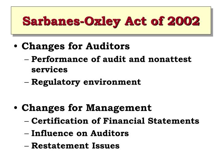 the sarbanes oxley act of 2002 essay The sarbanes-oxley act (sox) has been in effect since 2002 and has cost businesses  review the pertinent sections of the sarbanes-oxley act .