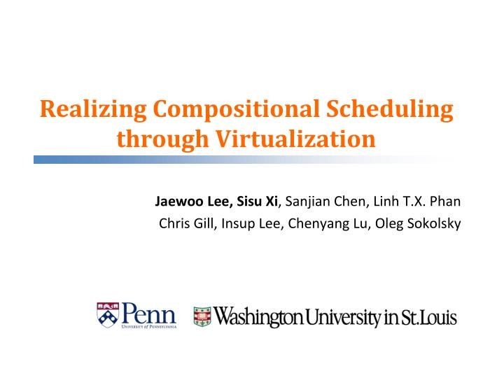 realizing compositional scheduling through virtualization n.