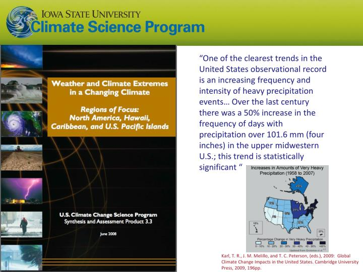 """One of the clearest trends in the United States observational record is an increasing frequency and intensity of heavy precipitation events… Over the last century there was a 50% increase in the frequency of days with precipitation over 101.6 mm (four inches) in the upper"