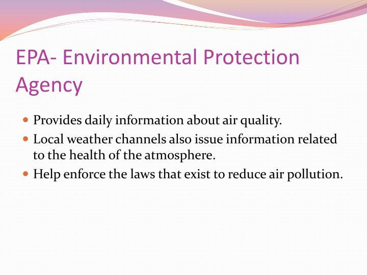 EPA- Environmental Protection Agency