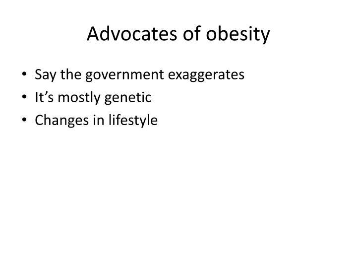 Advocates of obesity
