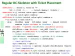 regular dc skeleton with ticket placement