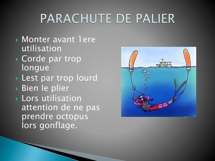 PARACHUTE DE PALIER