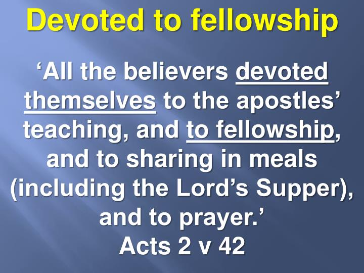 Devoted to fellowship