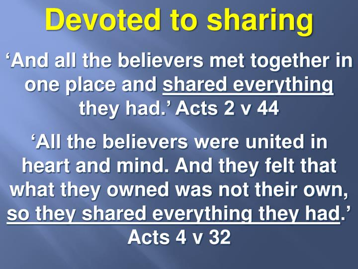 Devoted to sharing