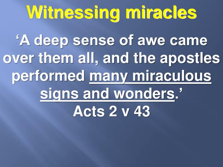 Witnessing miracles
