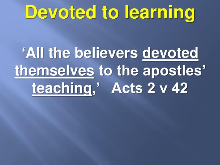 Devoted to learning
