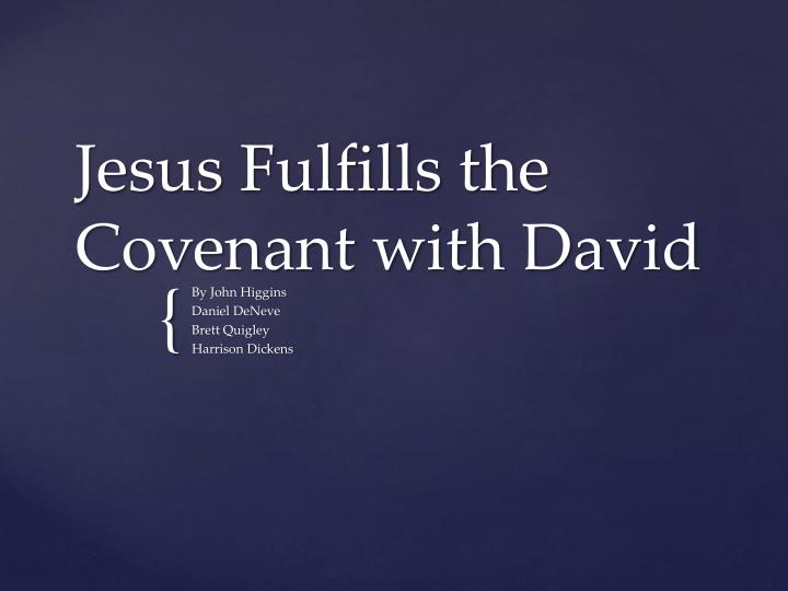 jesus fulfills the covenant with david n.