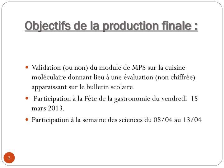 Objectifs de la production finale