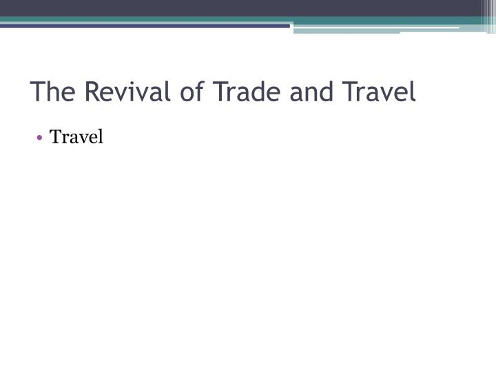 The Revival of Trade and Travel