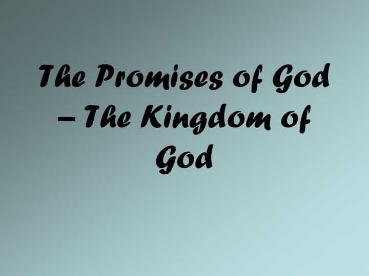the promises of god the kingdom of god n.