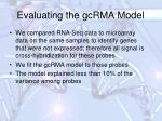 evaluating the gcrma model
