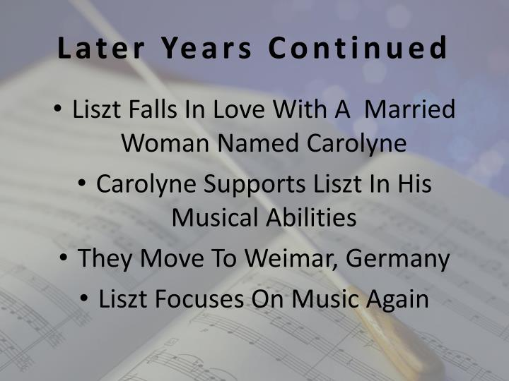 Later Years Continued