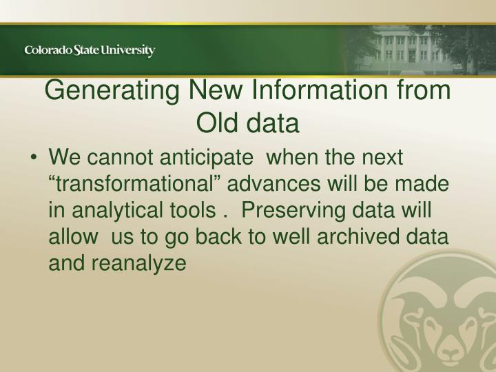Generating New Information from Old data