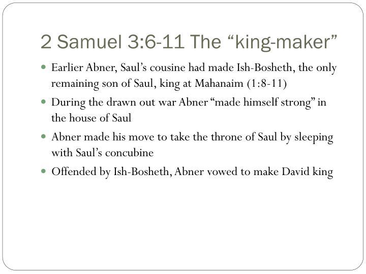 """2 Samuel 3:6-11 The """"king-maker"""""""