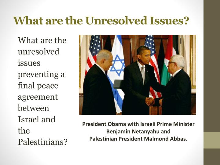 What are the Unresolved Issues?