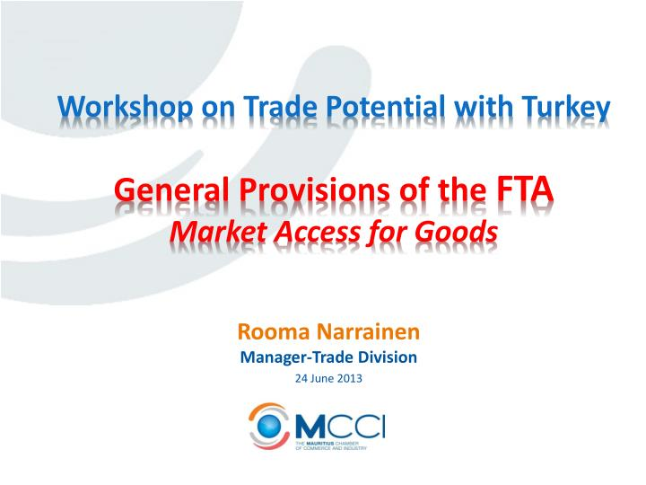 workshop on trade potential with turkey general provisions of the fta market access for goods n.