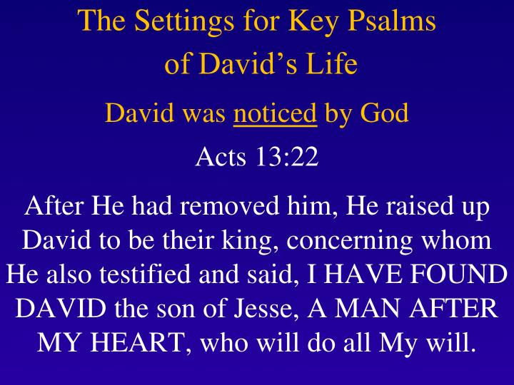 The settings for key psalms of david s life