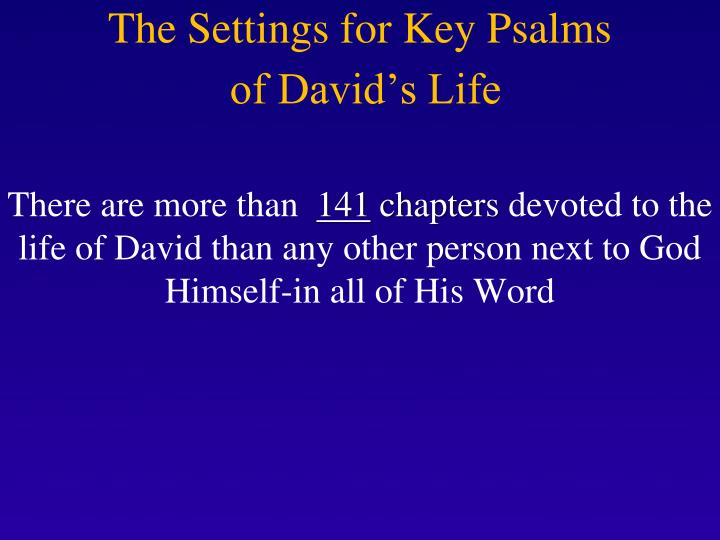 The settings for key psalms of david s life1