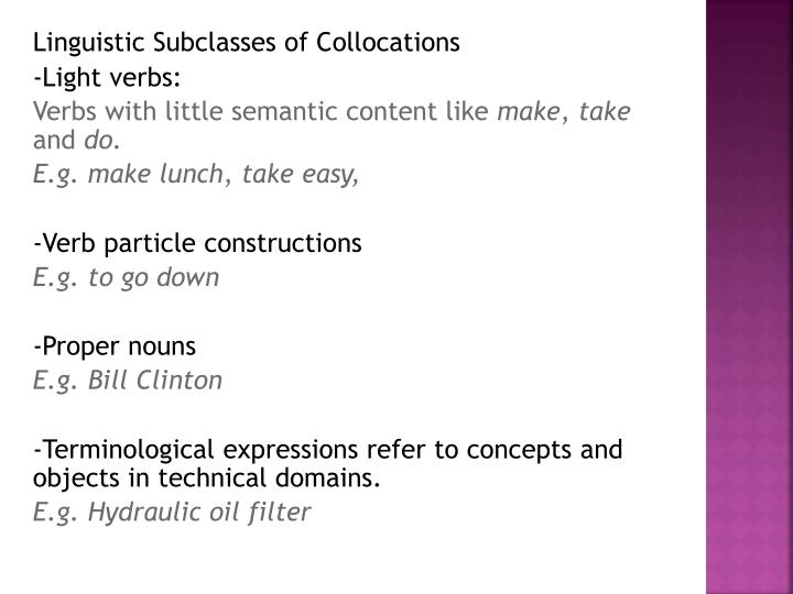 Linguistic Subclasses of Collocations