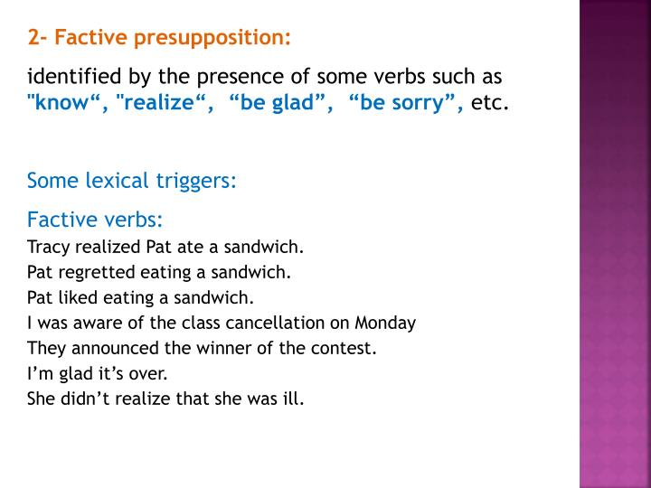 2- Factive presupposition: