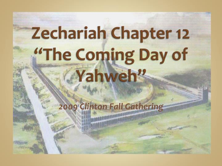 Zechariah chapter 12 the coming day of yahweh