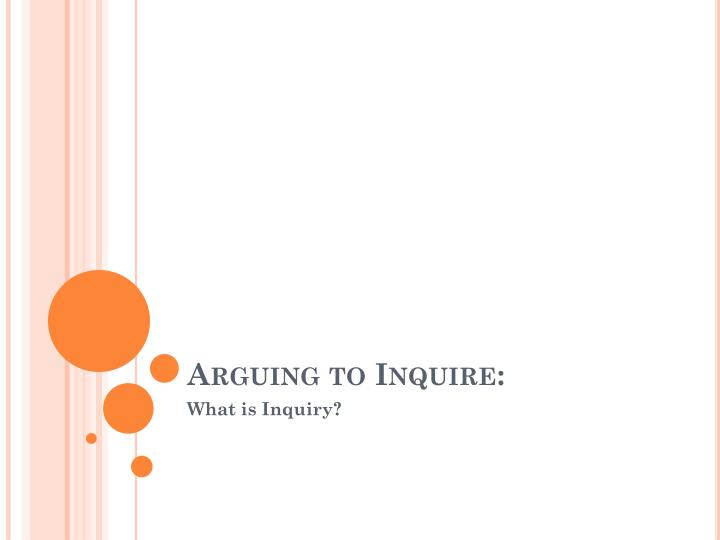 Arguing to inquire