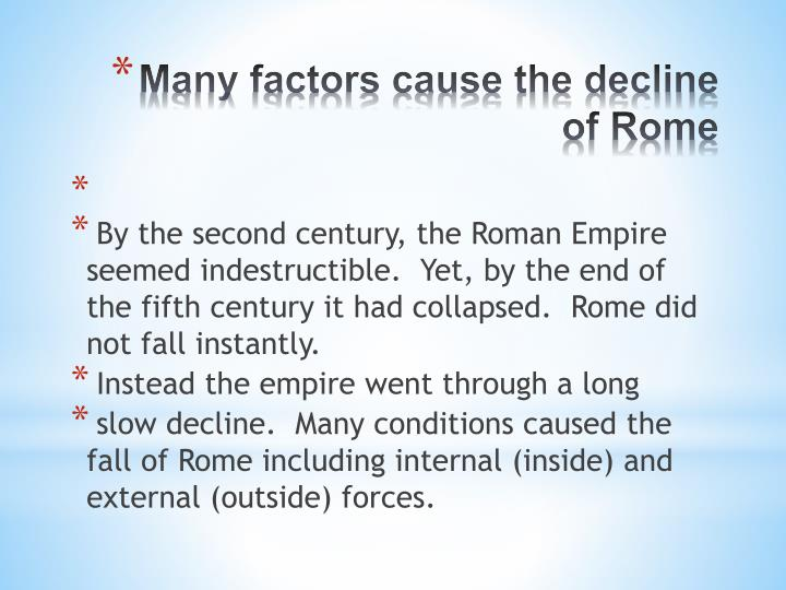 causes of the fall of the roman empire history essay Its rulers called themselves roman emperors and its people were roman citizens subject to roman law true, the western portion of the empire was crumbling, but all through the fifth and sixth centuries the people of the east could say without a doubt that the roman empire had not fallen.