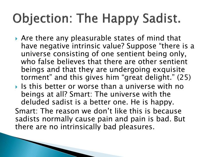 Objection: The Happy Sadist.