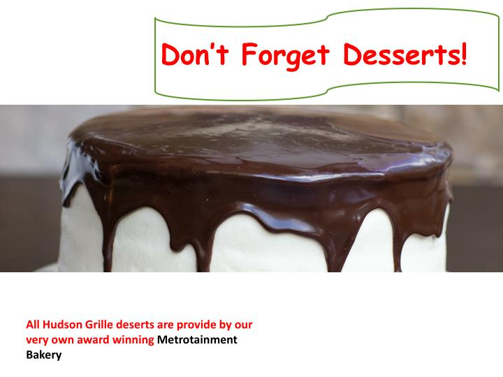 Don't Forget Desserts!