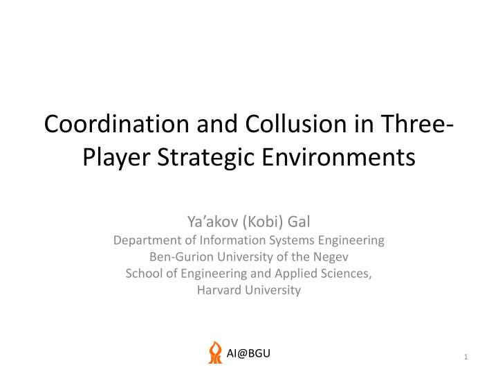Coordination and collusion in three player strategic environments