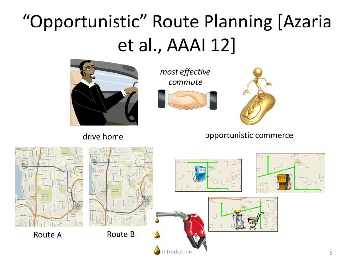 """Opportunistic"" Route Planning ["