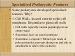 specialized prokaryotic features