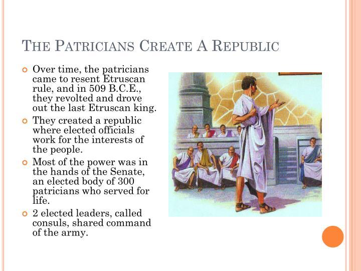 The Patricians Create A Republic