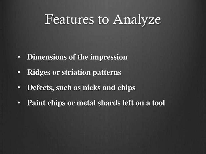 Features to Analyze